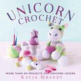 Unicorn Crochet: 50 Totally Cute Projects!