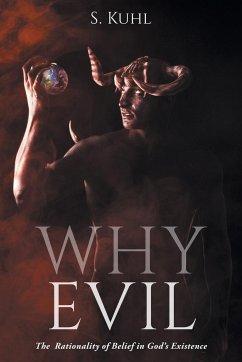 Why Evil - Kuhl, S.