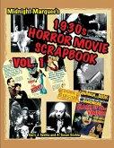 Midnight Marquee's Classic Horror Movie Scrapbook, 1930s, Vol.1