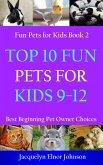 Top 10 Fun Pets for Kids 9-12