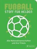 Fußball - Stoff für Helden (Mängelexemplar)