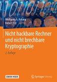 Nicht hackbare Rechner und nicht brechbare Kryptographie (eBook, PDF)