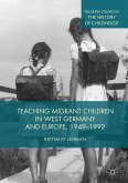 Teaching Migrant Children in West Germany and Europe, 1949-1992 (eBook, PDF)