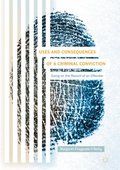 Uses and Consequences of a Criminal Conviction (eBook, PDF) - Fitzgerald O'Reilly, Margaret