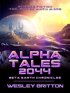 Alpha Tales 2044 (Beta-Earth Chronicles) (eBook, ePUB)