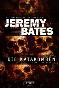 DIE KATAKOMBEN (eBook, ePUB) - Bates, Jeremy