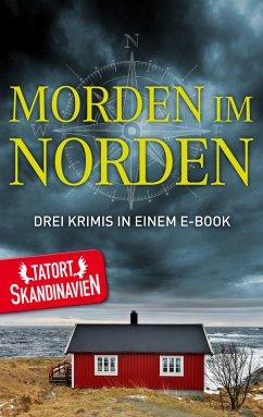 Morden im Norden - Die Skandinavier (eBook, ePUB) - Jansson, Anna; Kristensen, Tom; Bertelsson, Thráinn