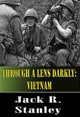 Through A Lens Darkly: Vietnam (eBook, ePUB)