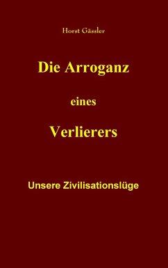 Die Arroganz eines Verlierers (eBook, ePUB)