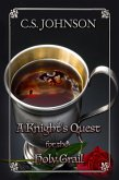 A Knight's Quest for the Holy Grail (eBook, ePUB)