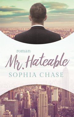Mr. Hateable (eBook, ePUB) - Chase, Sophia
