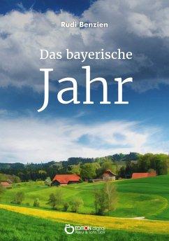 Das bayerische Jahr (eBook, ePUB) - Benzien, Rudi