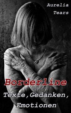 Borderline - Texte, Gedanken, Emotionen (eBook, ePUB)