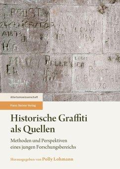 Historische Graffiti als Quellen (eBook, PDF)