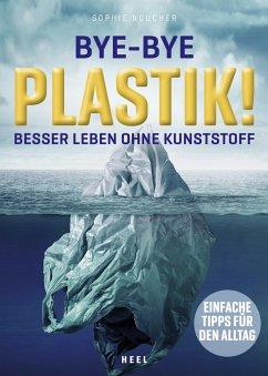 Bye-Bye Plastik! - Noucher, Sophie