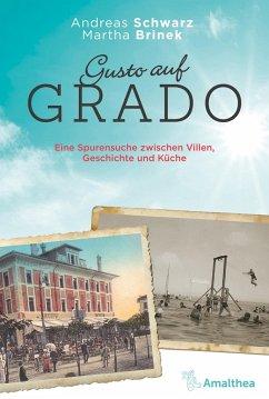 Gusto auf Grado - Schwarz, Andreas;Brinek, Martha