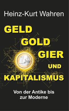 GELD, GOLD, GIER UND KAPITALISMUS