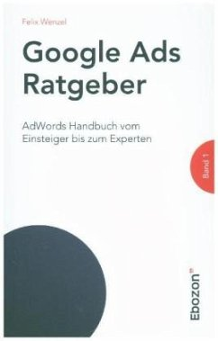 Google Ads Ratgeber - Felix, Wenzel