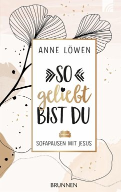 So geliebt bist du - Löwen, Anne