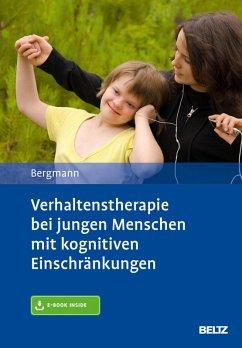 Verhaltenstherapie bei jungen Menschen mit kognitiven Einschränkungen (eBook, PDF) - Bergmann, Felicitas
