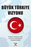 Büyük Türkiye Vizyonu