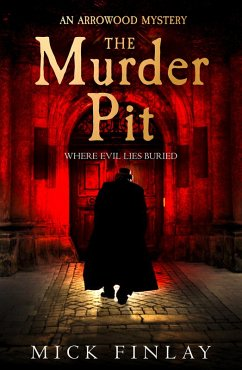 The Murder Pit (An Arrowood Mystery, Book 2) (eBook, ePUB) - Finlay, Mick