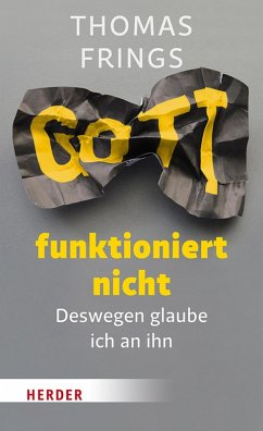 Gott funktioniert nicht (eBook, ePUB) - Frings, Thomas