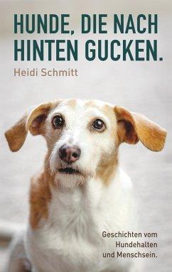 Hunde, die nach hinten gucken. (eBook, ePUB)