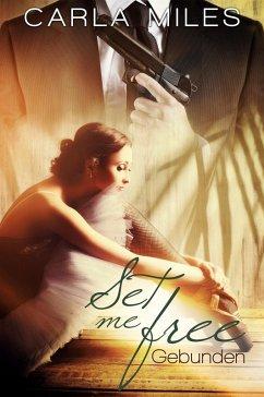 Set me free (eBook, ePUB) - Miles, Carla