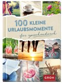 100 kleine Urlaubsmomente für zwischendurch