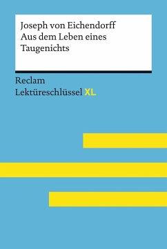 Aus dem Leben eines Taugenichts von Joseph von Eichendorff: Lektüreschlüssel mit Inhaltsangabe, Interpretation, Prüfungsaufgaben mit Lösungen, Lernglossar. (Reclam Lektüreschlüssel XL) - Pelster, Theodor