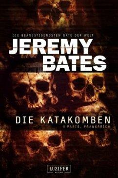 Die Katakomben - Bates, Jeremy