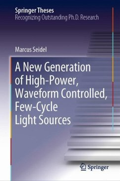 A New Generation of High-Power, Waveform Controlled, Few-Cycle Light Sources - Seidel, Marcus