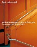 Bunt, sozial, brutal. Architektur der 1970er Jahre in Österreich