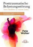 Posttraumatische Belastungsstörung - Vom Überleben zu neuem Leben