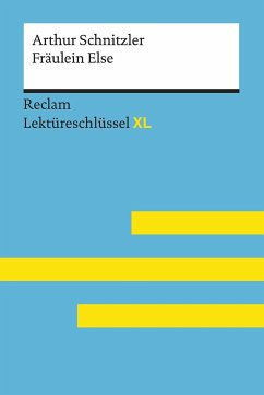 Fräulein Else von Arthur Schnitzler: Lektüreschlüssel mit Inhaltsangabe, Interpretation, Prüfungsaufgaben mit Lösungen, Lernglossar. (Reclam Lektüreschlüssel XL) - Heizmann, Bertold