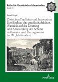 Zwischen Tradition und Innovation: Der Einfluss des gesellschaftlichen Wandels auf die Anwendung der Scharia in Bosnien und Herzegowina im 20. Jahrhundert