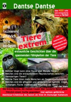 Tiere extrem! Der Sammelband: Gejagt von einer Grünen Mamba! & Plötzlich einem Gorilla gegenüber! (farbig) - Dantse, Dantse