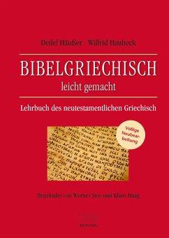 Bibelgriechisch leicht gemacht - Haubeck, Wilfrid; Häußer, Detlef