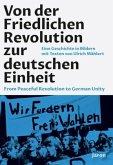 Von der Friedlichen Revolution zur deutschen Einheit / From Peaceful Revolution to German Unity