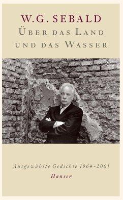Über das Land und das Wasser - Sebald, W. G.