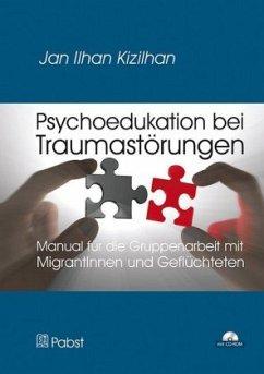 Psychoedukation bei Traumastörungen, m. CD-ROM - Kizilhan, Jan Ilhan