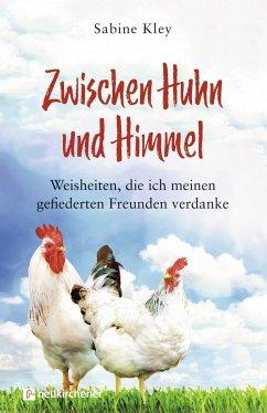 Zwischen Huhn und Himmel - Kley, Sabine