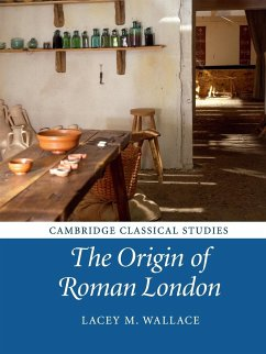 The Origin of Roman London - Wallace, Lacey M.