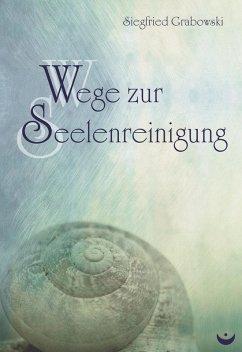 Wege zur Seelenreinigung (eBook, ePUB) - Grabowski, Siegfried