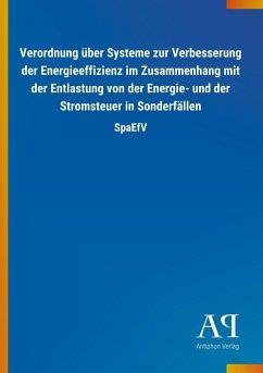 Verordnung über Systeme zur Verbesserung der Energieeffizienz im Zusammenhang mit der Entlastung von der Energie- und der Stromsteuer in Sonderfällen