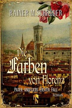 Die Farben von Florenz (eBook, ePUB) - Schröder, Rainer M.