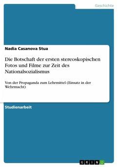Die Botschaft der ersten stereoskopischen Fotos und Filme zur Zeit des Nationalsozialismus (eBook, PDF)