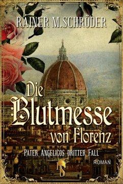 Die Blutmesse von Florenz (eBook, ePUB) - Schröder, Rainer M.