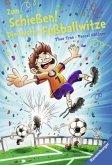Zum Schießen! Die besten Fußballwitze (Mängelexemplar)